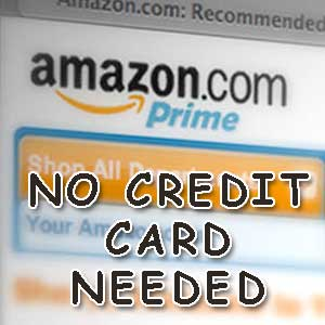amazon prime no credit card needed